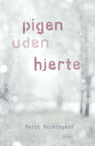 Marit Reiersgaard: Pigen uden hjerte
